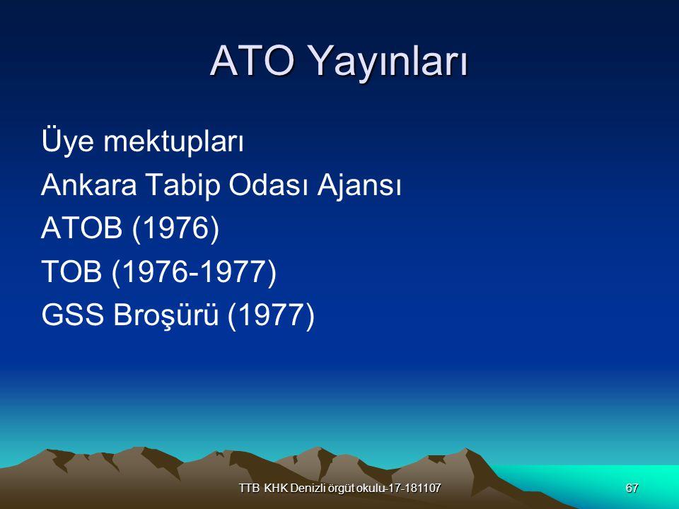 TTB KHK Denizli örgüt okulu-17-18110767 ATO Yayınları Üye mektupları Ankara Tabip Odası Ajansı ATOB (1976) TOB (1976-1977) GSS Broşürü (1977)