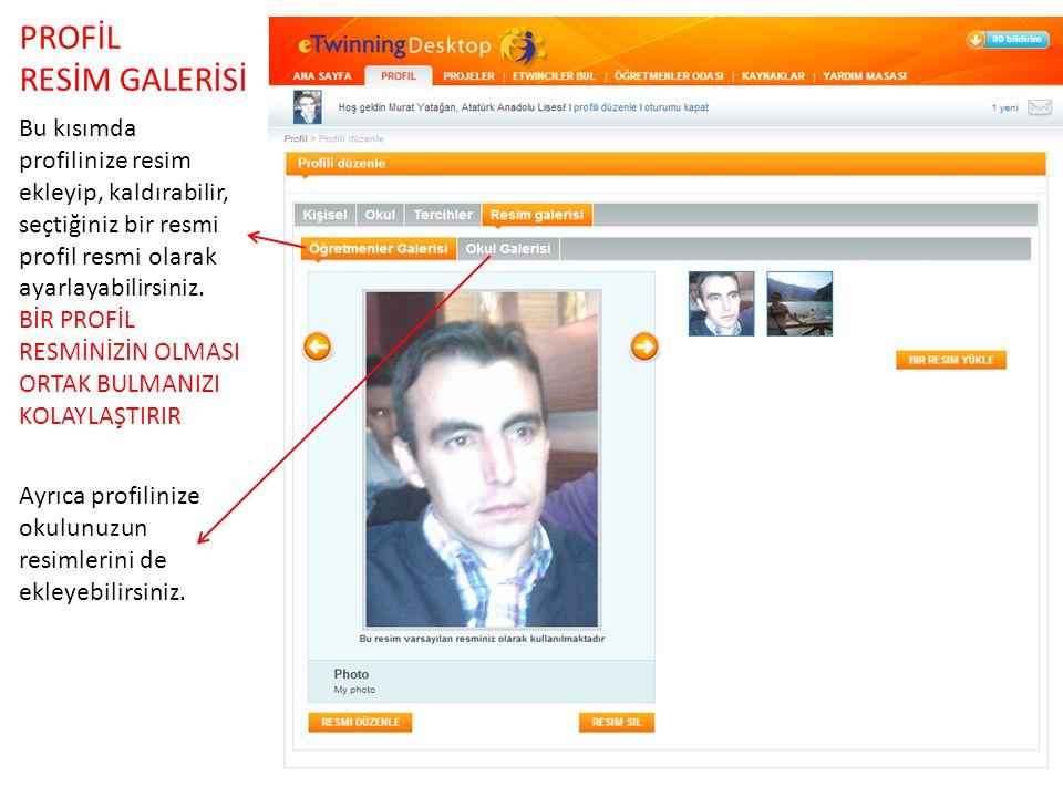 PROFİL RESİM GALERİSİ Bu kısımda profilinize resim ekleyip, kaldırabilir, seçtiğiniz bir resmi profil resmi olarak ayarlayabilirsiniz.