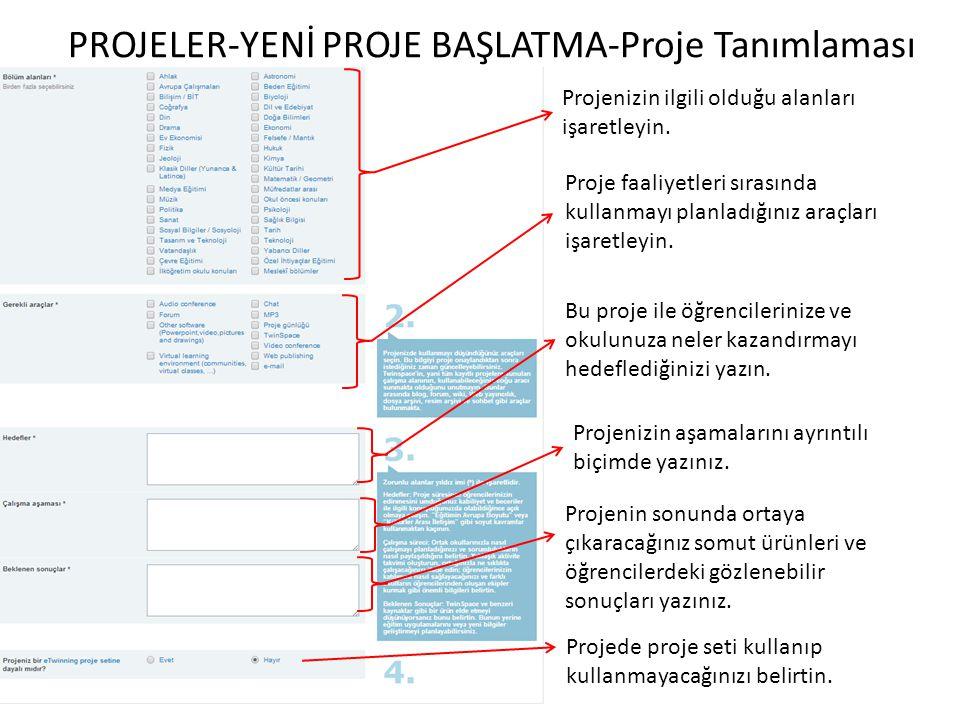 PROJELER-YENİ PROJE BAŞLATMA-Proje Tanımlaması Projenizin ilgili olduğu alanları işaretleyin. Proje faaliyetleri sırasında kullanmayı planladığınız ar