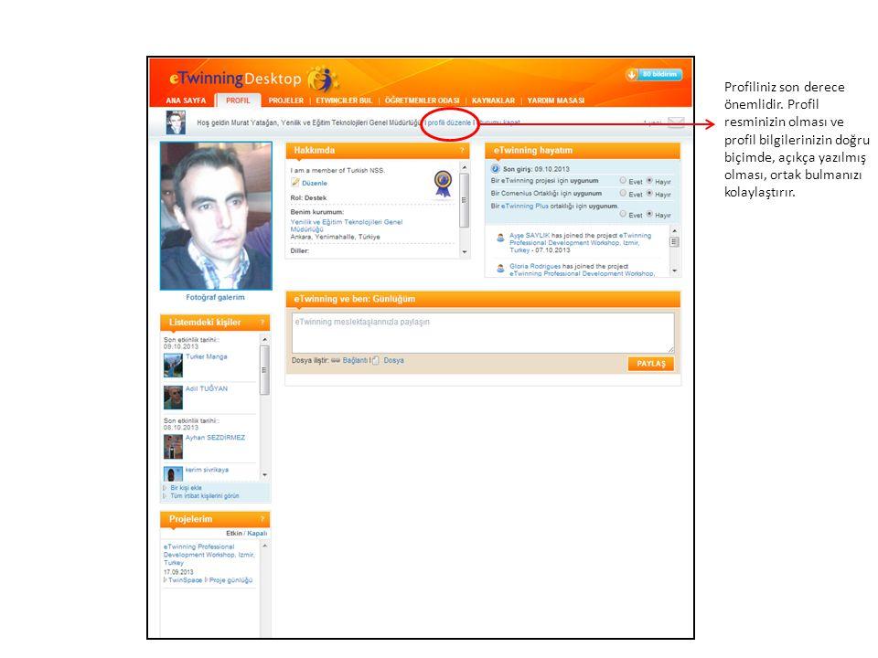 Profiliniz son derece önemlidir. Profil resminizin olması ve profil bilgilerinizin doğru biçimde, açıkça yazılmış olması, ortak bulmanızı kolaylaştırı