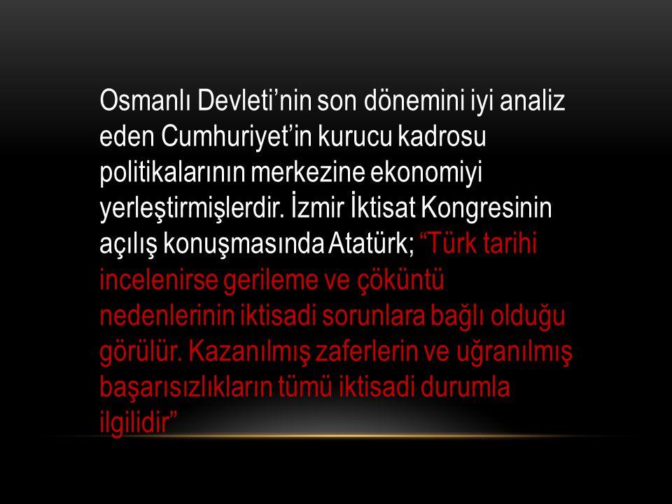 Türkiye Cumhuriyeti'nin ekonomiye ne derece önem verdiğini ortaya koymuştur.
