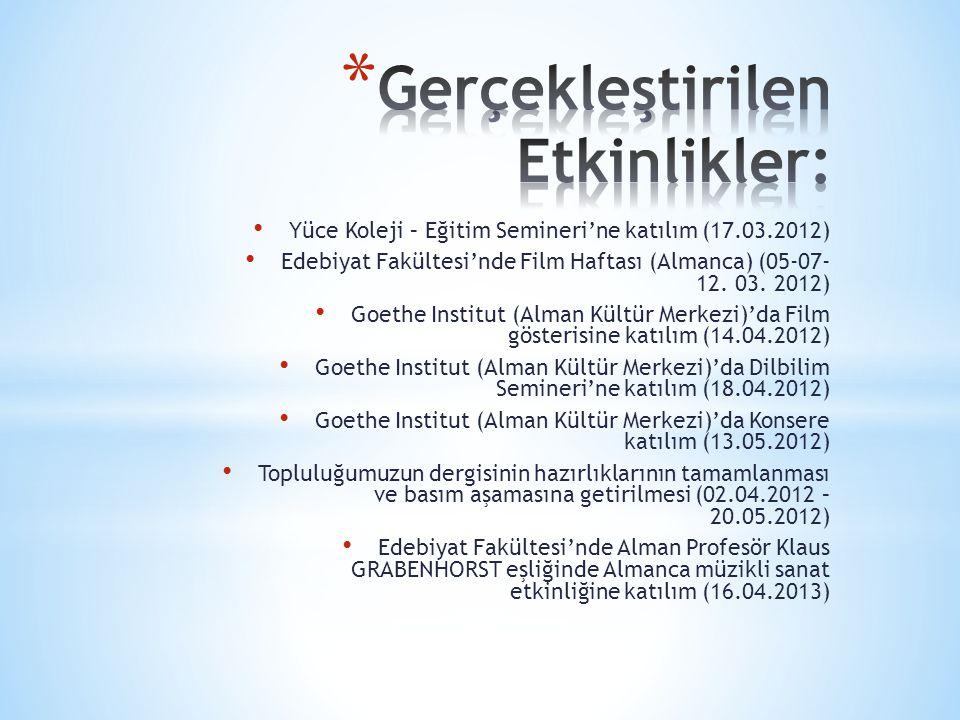 Yüce Koleji – Eğitim Semineri'ne katılım (17.03.2012) Edebiyat Fakültesi'nde Film Haftası (Almanca) (05-07- 12.