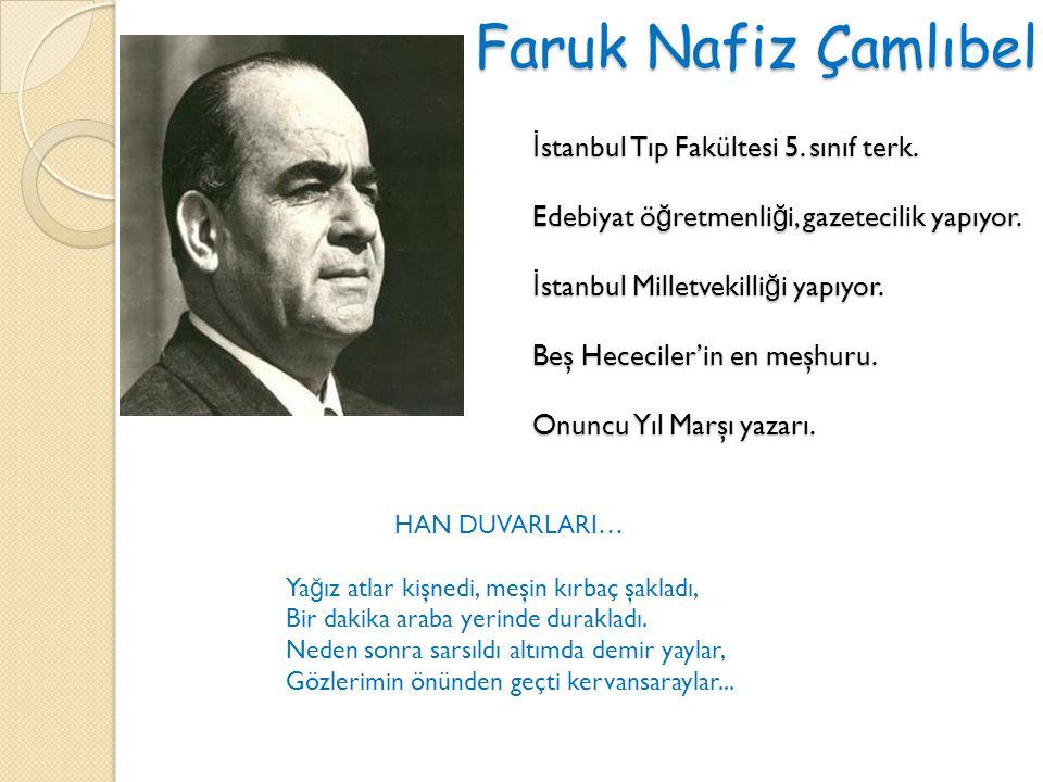 Faruk Nafiz Çamlıbel İ stanbul Tıp Fakültesi 5. sınıf terk.