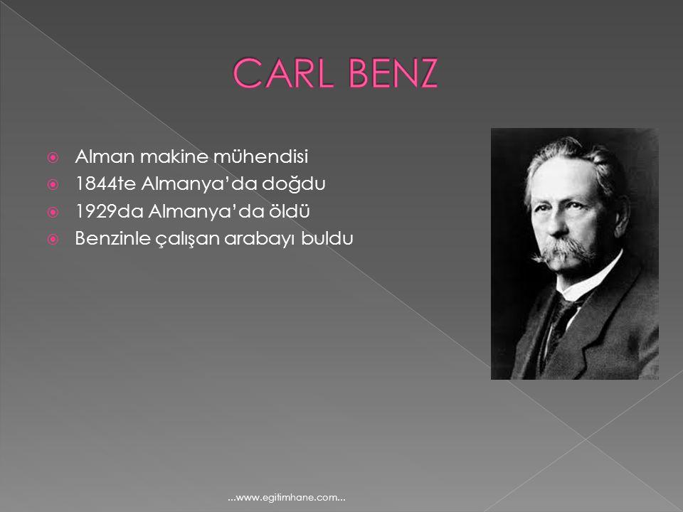  Alman makine mühendisi  1844te Almanya'da doğdu  1929da Almanya'da öldü  Benzinle çalışan arabayı buldu...www.egitimhane.com...