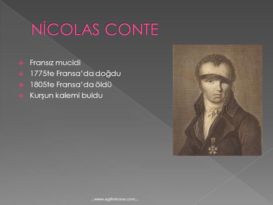  Fransız mucidi  1775te Fransa'da doğdu  1805te Fransa'da öldü  Kurşun kalemi buldu...www.egitimhane.com...