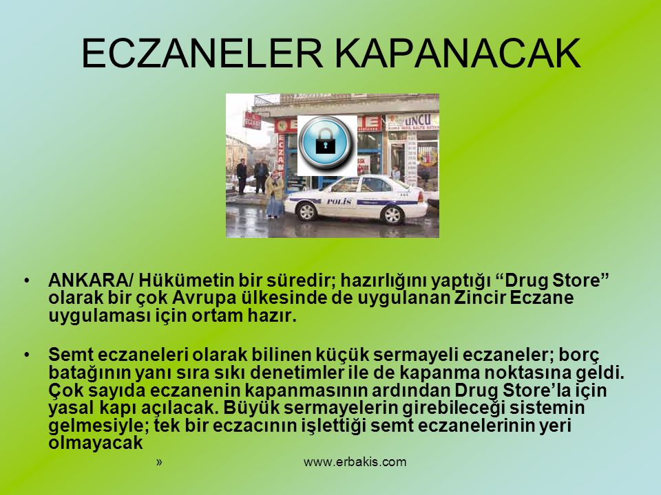 ECZANELER KAPANACAK ANKARA/ Hükümetin bir süredir; hazırlığını yaptığı Drug Store olarak bir çok Avrupa ülkesinde de uygulanan Zincir Eczane uygulaması için ortam hazır.