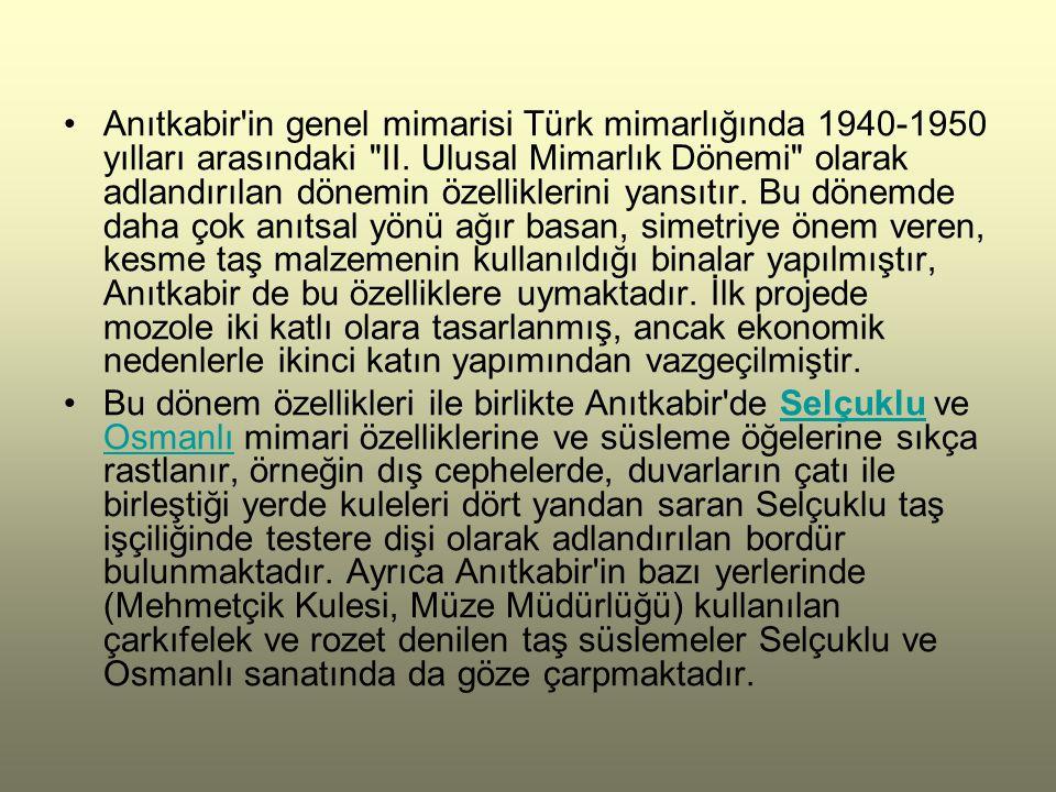 Anıtkabir'in genel mimarisi Türk mimarlığında 1940-1950 yılları arasındaki