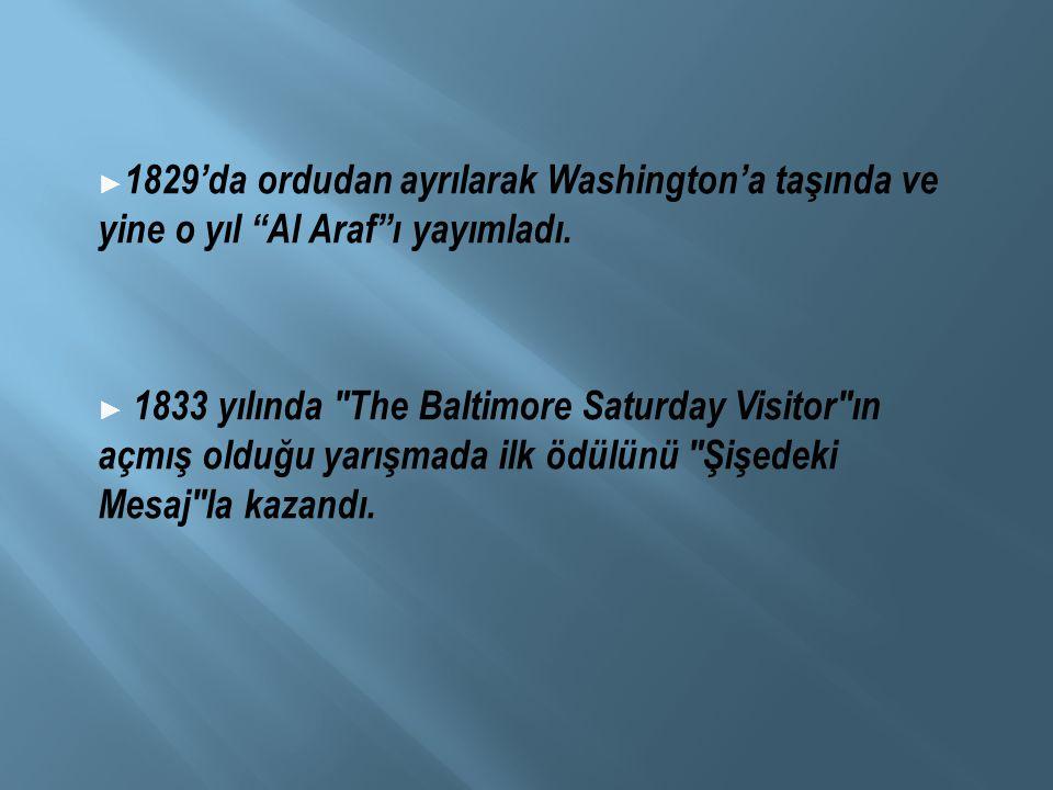 ► 1829'da ordudan ayrılarak Washington'a taşında ve yine o yıl Al Araf ı yayımladı.