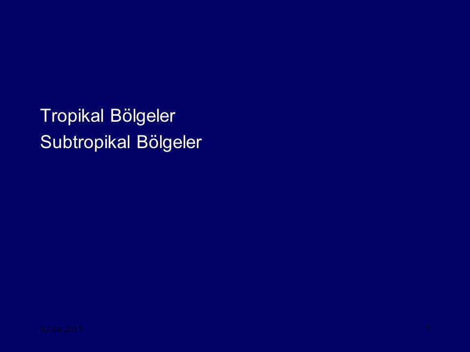 02.04.20157 Tropikal Bölgeler Subtropikal Bölgeler