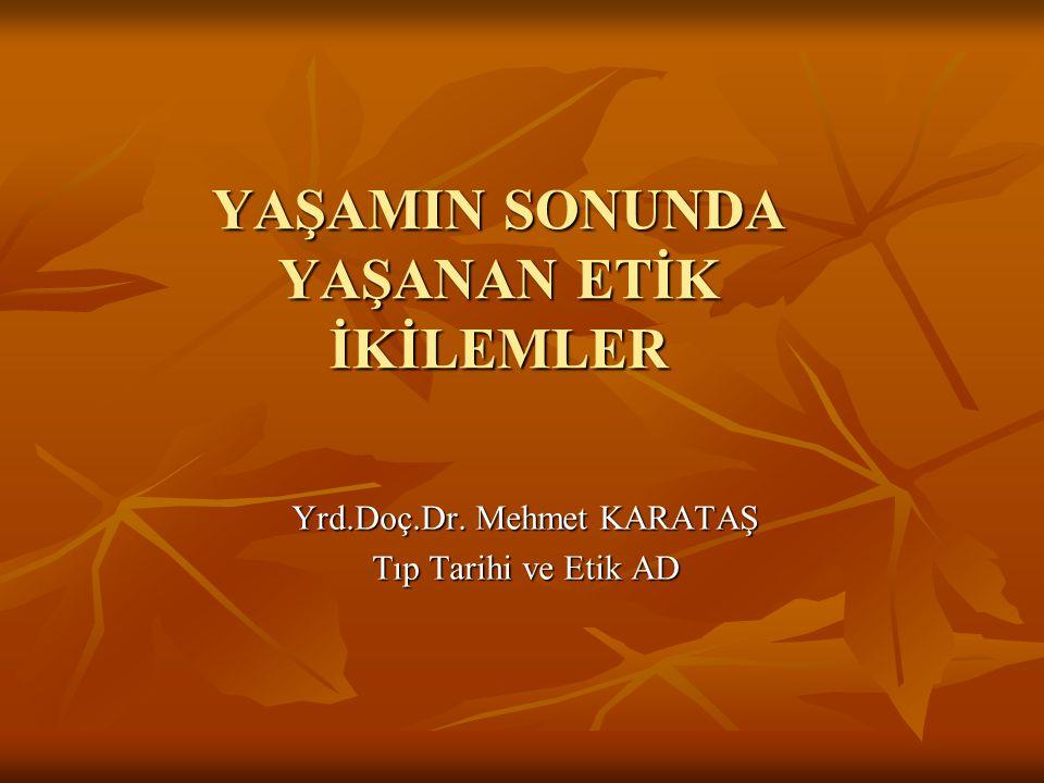 Yasal Dayanak Uluslararası belgeler Uluslararası belgeler Tababet ve Şuabatı Sanatlarının Tarzı İcrasına Dair Kanun Tababet ve Şuabatı Sanatlarının Tarzı İcrasına Dair Kanun Tıbbi Deontoloji Tüzüğü Tıbbi Deontoloji Tüzüğü Hasta Hakları Yönetmeliği Hasta Hakları Yönetmeliği Türk Ceza Kanunu Türk Ceza Kanunu TTB Hekimlik Meslek Etiği Kuralları TTB Hekimlik Meslek Etiği Kuralları