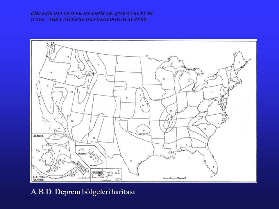 BİRLEŞİK DEVLETLER JEOLOJİK ARAŞTIRMA KURUMU (USGS – THE UNITED STATES GEOLOGICAL SURVEY) A.B.D. Deprem bölgeleri haritası