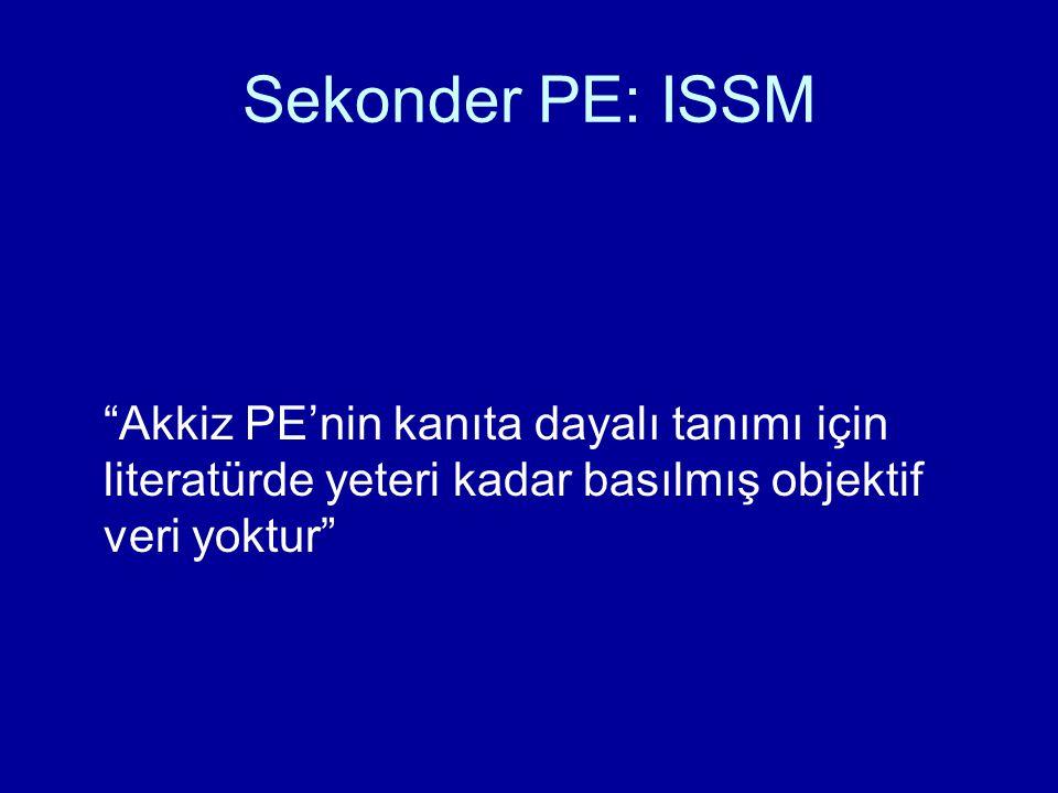 """Sekonder PE: ISSM """"Akkiz PE'nin kanıta dayalı tanımı için literatürde yeteri kadar basılmış objektif veri yoktur"""""""