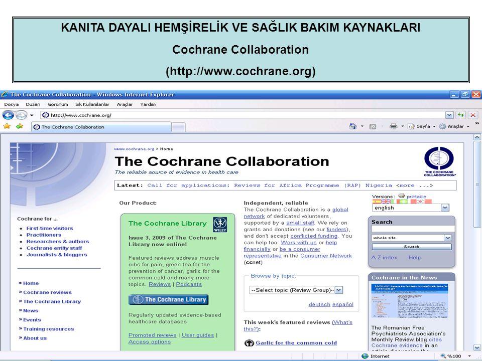 KANITA DAYALI HEMŞİRELİK VE SAĞLIK BAKIM KAYNAKLARI Cochrane Collaboration (http://www.cochrane.org)