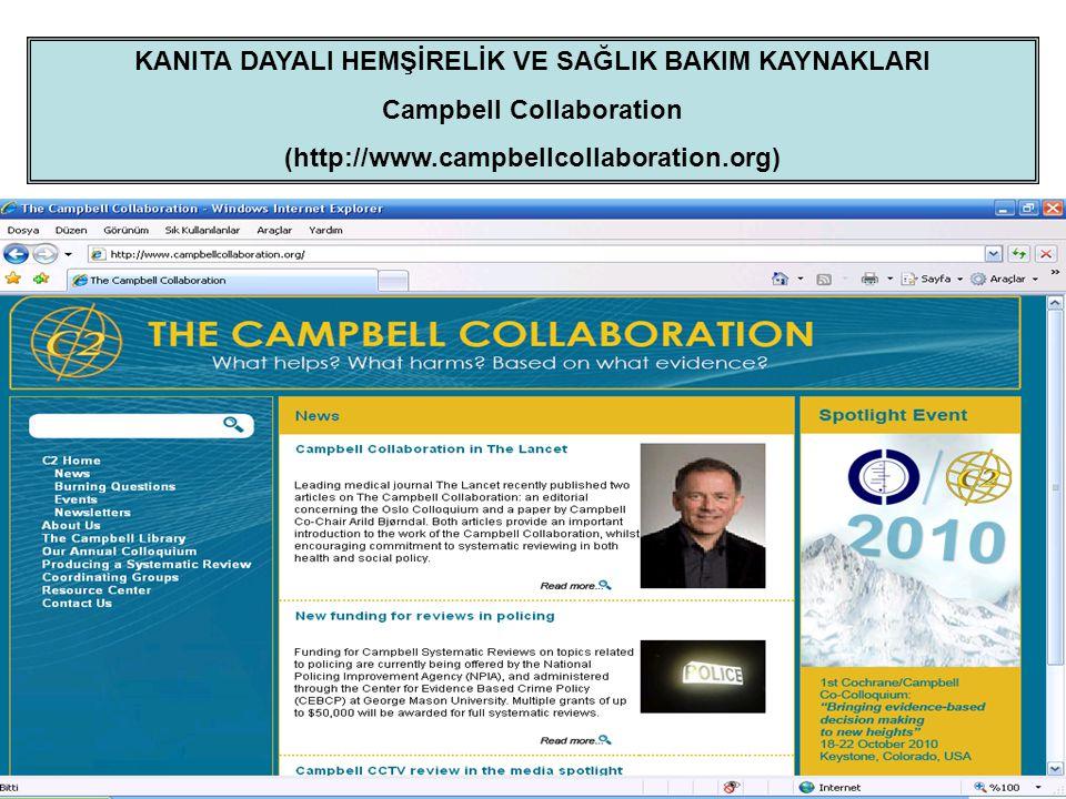 KANITA DAYALI HEMŞİRELİK VE SAĞLIK BAKIM KAYNAKLARI Campbell Collaboration (http://www.campbellcollaboration.org)