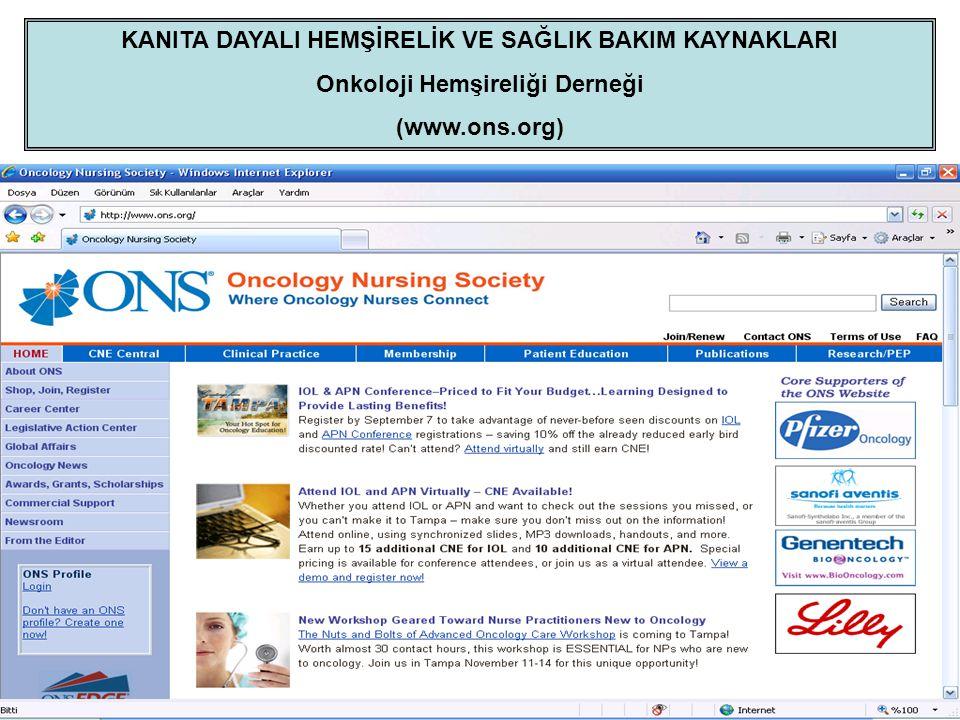 KANITA DAYALI HEMŞİRELİK VE SAĞLIK BAKIM KAYNAKLARI Onkoloji Hemşireliği Derneği (www.ons.org)