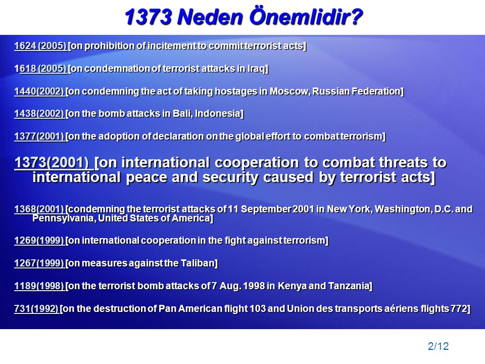 2/12 1624 (2005) 1624 (2005) [on prohibition of incitement to commit terrorist acts] 1624 (2005) 1618 (2005) [on condemnation of terrorist attacks in
