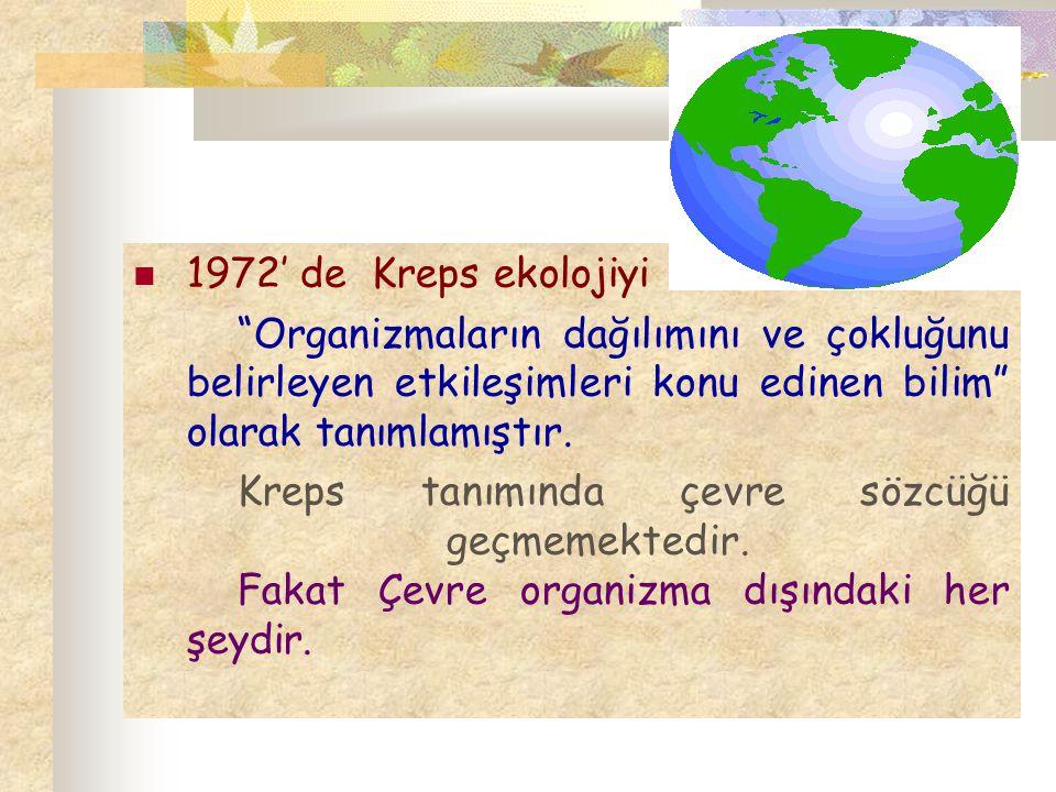 Ekoloji ; 1.Organizma nerede bulunmaktadır 2. Bulunduğu yerde ne kadardır 3.