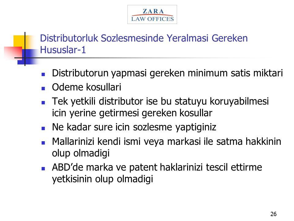 26 Distributorluk Sozlesmesinde Yeralmasi Gereken Hususlar-1 Distributorun yapmasi gereken minimum satis miktari Odeme kosullari Tek yetkili distribut