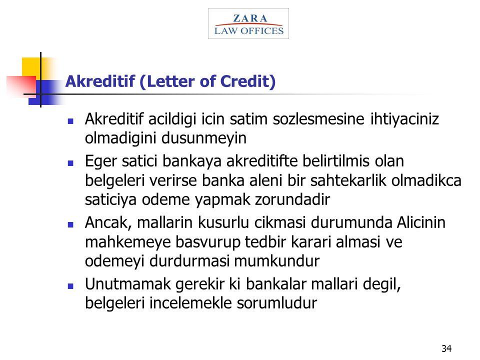 34 Akreditif (Letter of Credit) Akreditif acildigi icin satim sozlesmesine ihtiyaciniz olmadigini dusunmeyin Eger satici bankaya akreditifte belirtilm