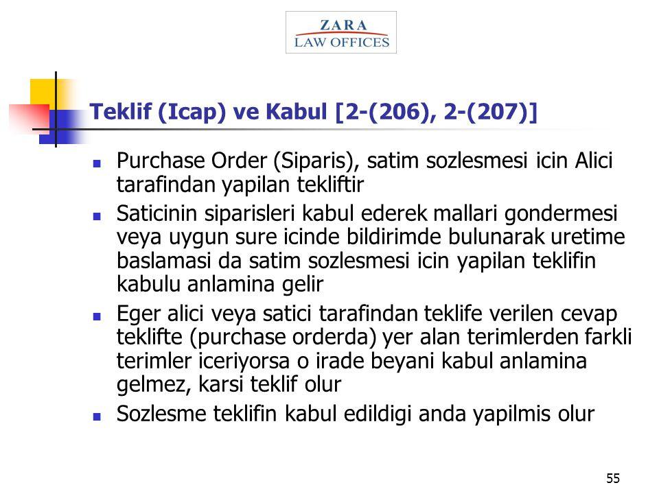 55 Teklif (Icap) ve Kabul [2-(206), 2-(207)] Purchase Order (Siparis), satim sozlesmesi icin Alici tarafindan yapilan tekliftir Saticinin siparisleri