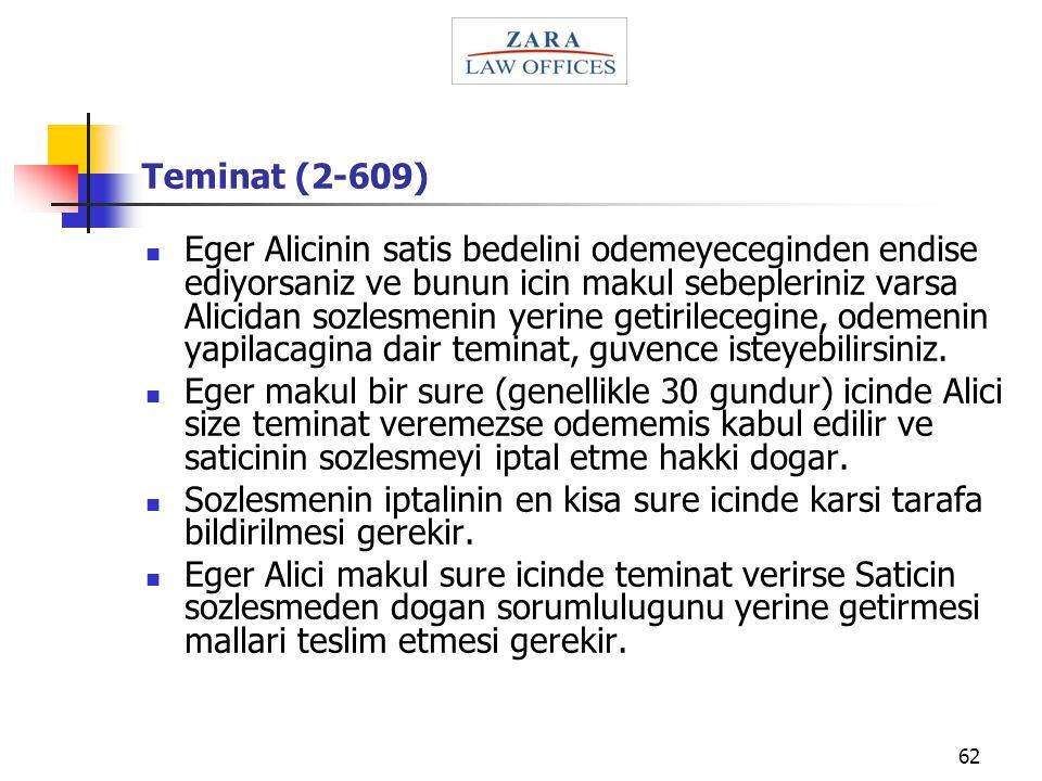 62 Teminat (2-609) Eger Alicinin satis bedelini odemeyeceginden endise ediyorsaniz ve bunun icin makul sebepleriniz varsa Alicidan sozlesmenin yerine
