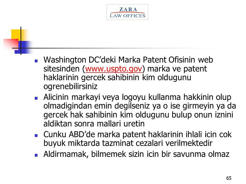 65 Washington DC'deki Marka Patent Ofisinin web sitesinden (www.uspto.gov) marka ve patent haklarinin gercek sahibinin kim oldugunu ogrenebilirsinizww