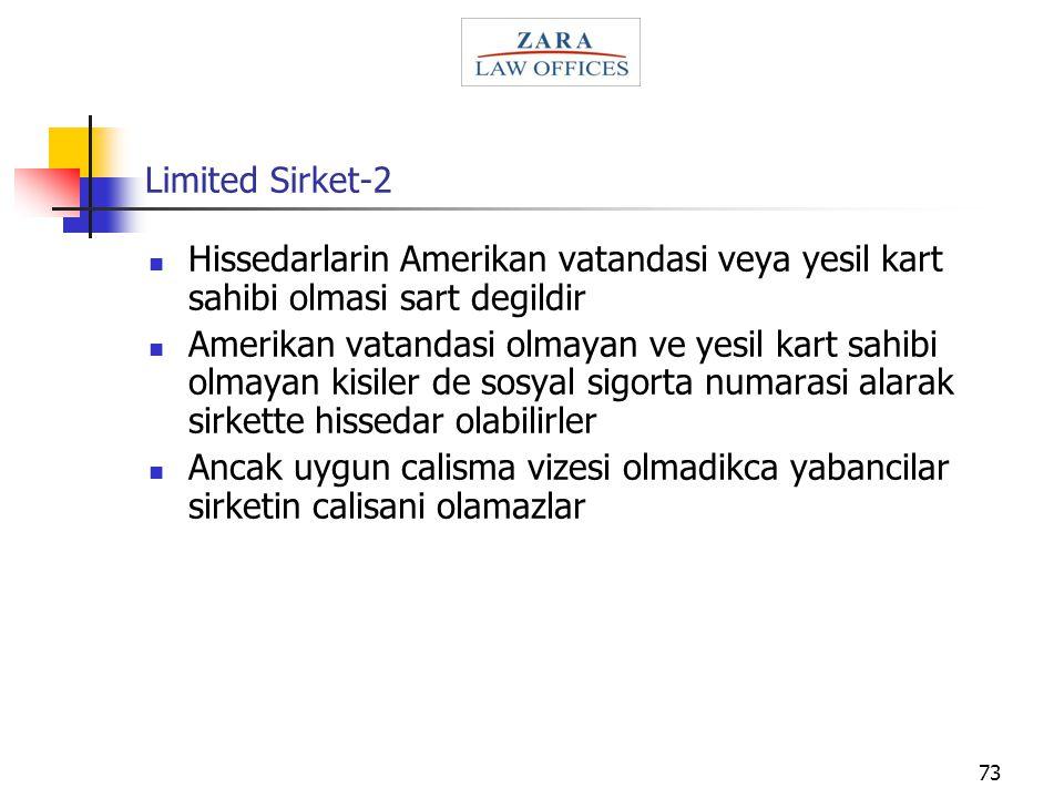 73 Limited Sirket-2 Hissedarlarin Amerikan vatandasi veya yesil kart sahibi olmasi sart degildir Amerikan vatandasi olmayan ve yesil kart sahibi olmay