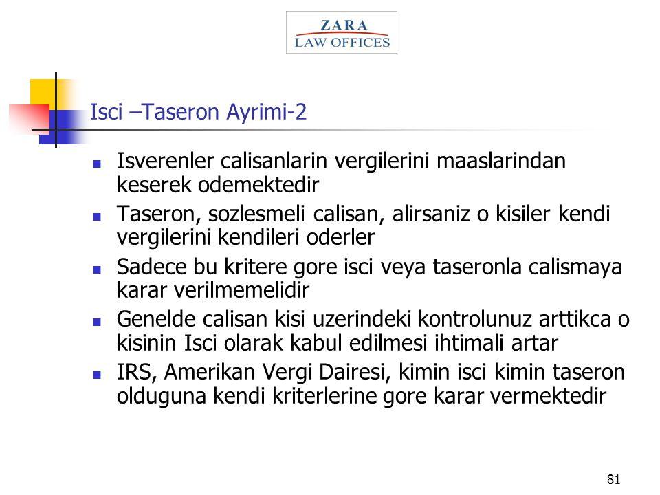 81 Isci –Taseron Ayrimi-2 Isverenler calisanlarin vergilerini maaslarindan keserek odemektedir Taseron, sozlesmeli calisan, alirsaniz o kisiler kendi
