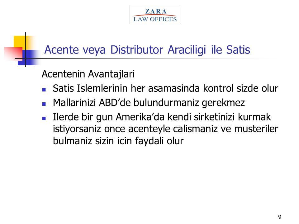 9 Acente veya Distributor Araciligi ile Satis Acentenin Avantajlari Satis Islemlerinin her asamasinda kontrol sizde olur Mallarinizi ABD'de bulundurma