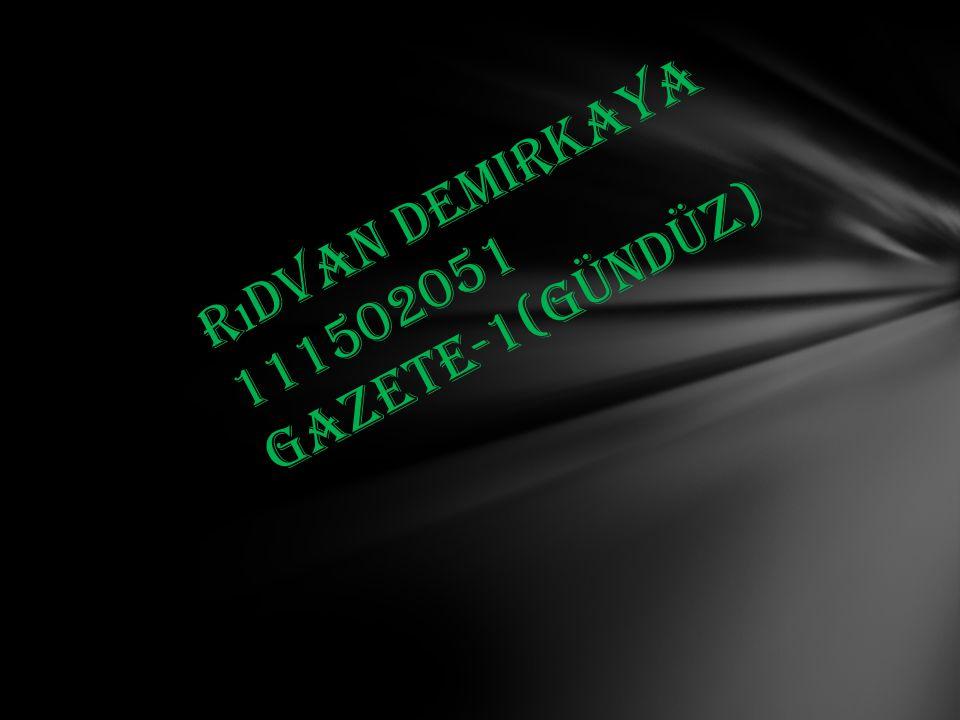 R ı dvan Demirkaya 111502051 Gazete-1(gündüz)