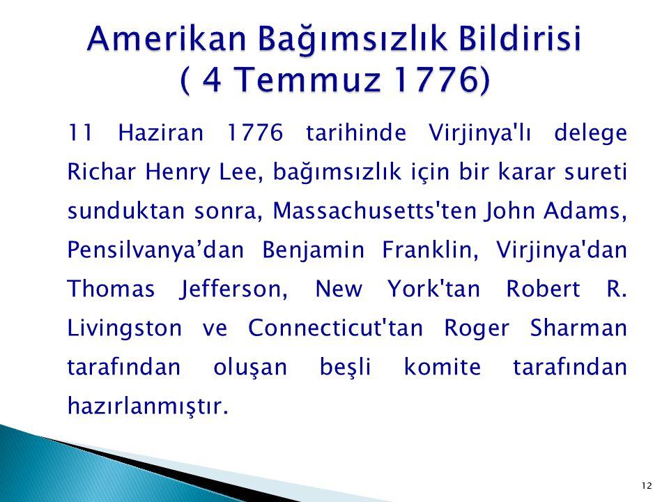 12 11 Haziran 1776 tarihinde Virjinya'lı delege Richar Henry Lee, bağımsızlık için bir karar sureti sunduktan sonra, Massachusetts'ten John Adams, Pen