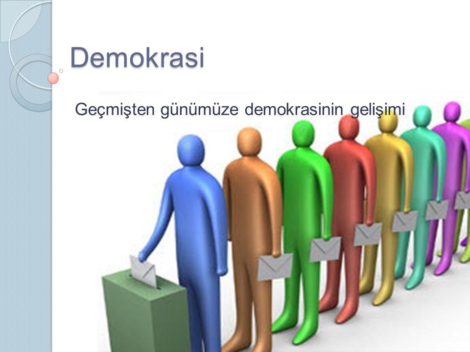 Geçmişten günümüze demokrasinin gelişimiDemokrasi