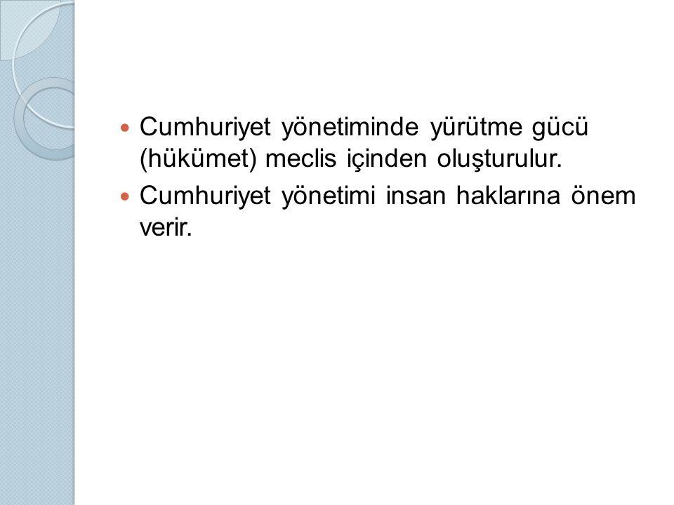 Cumhuriyet yönetiminde yürütme gücü (hükümet) meclis içinden oluşturulur.