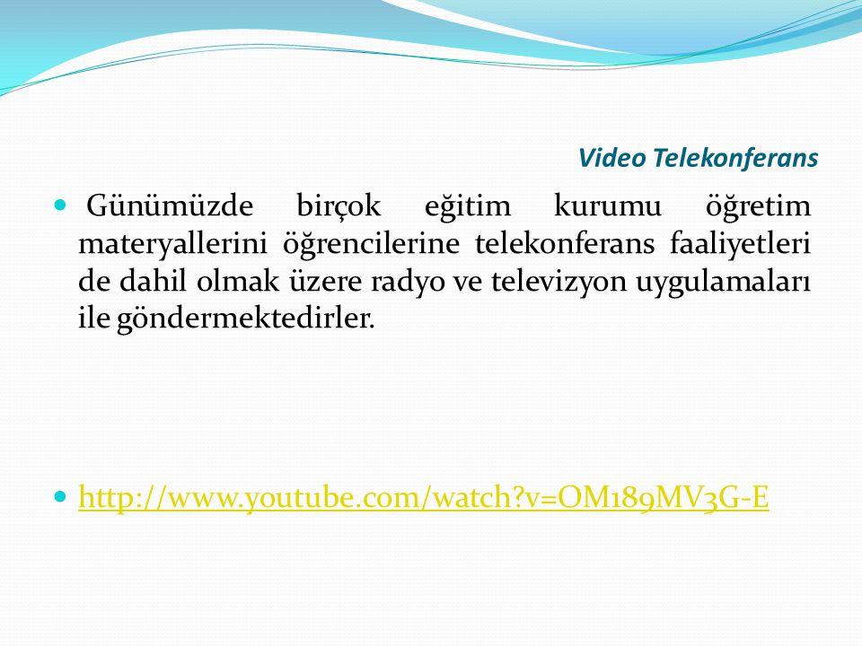 Video Telekonferans Günümüzde birçok eğitim kurumu öğretim materyallerini öğrencilerine telekonferans faaliyetleri de dahil olmak üzere radyo ve telev