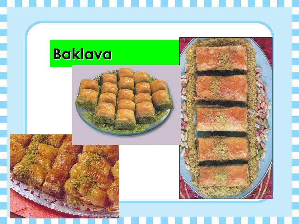 TATLILAR  Baklava  Kadayıf  Şöbiyet  Sütlaç  Aşure  Künefe  Şekerpare  Lokma  Tavuk göğsü  Tulumba tatlısı  Kabak tatlısı  Helva