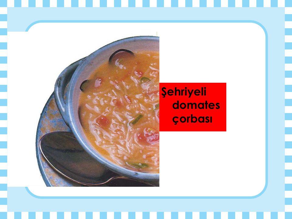 ÇORBALAR  Mercimek  Yayla  Mantar  Tarhana  İşkembe Çorbası  Pirinç  Domates Çorba alır mısınız? Ne çorbası alırsınız? Çorbalardan ne alırsınız