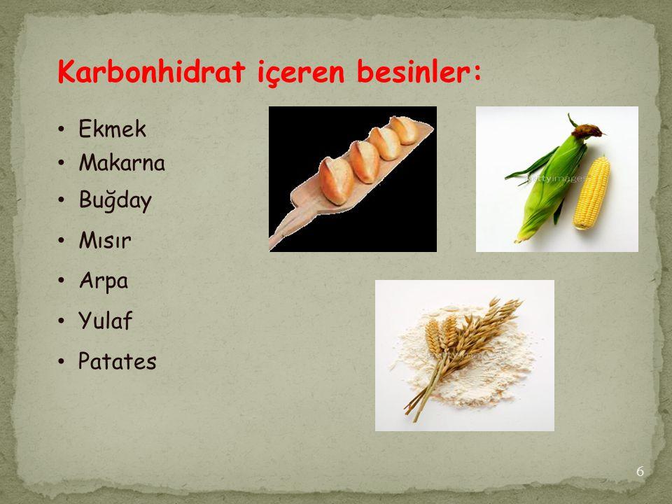 Karbonhidrat içeren besinler: Buğday Mısır Arpa Yulaf Patates Ekmek Makarna 6