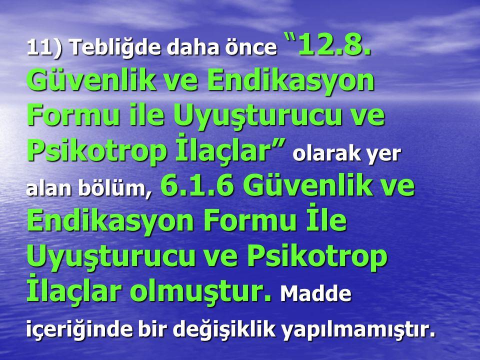 11) Tebliğde daha önce 12.8.