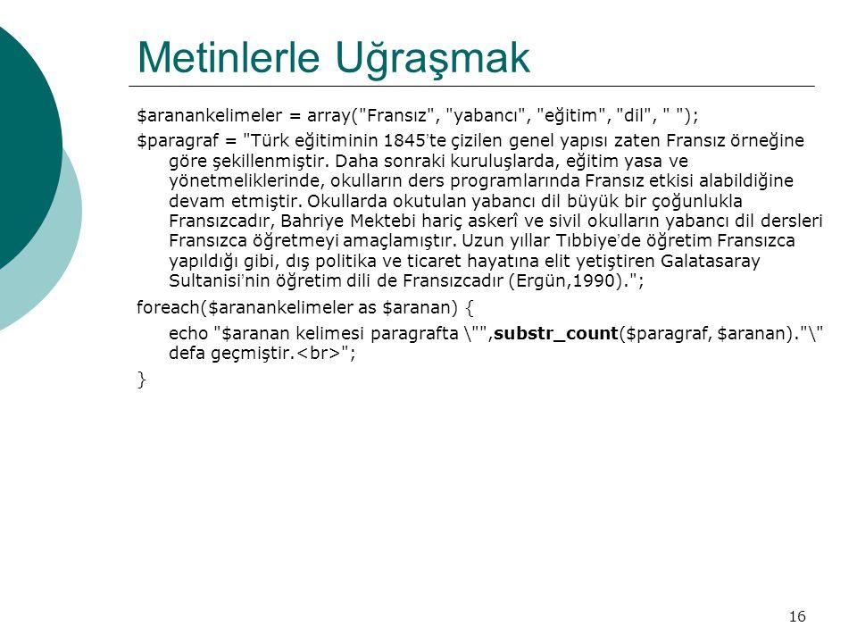 16 Metinlerle Uğraşmak $aranankelimeler = array(
