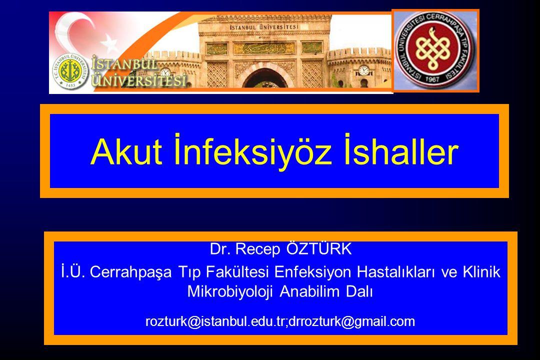 Akut İnfeksiyöz İshaller Dr. Recep ÖZTÜRK İ.Ü. Cerrahpaşa Tıp Fakültesi Enfeksiyon Hastalıkları ve Klinik Mikrobiyoloji Anabilim Dalı rozturk@istanbul