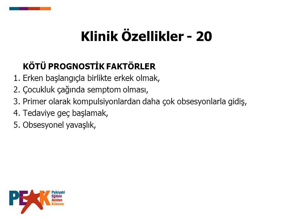 Klinik Özellikler - 20 KÖTÜ PROGNOSTİK FAKTÖRLER 1.