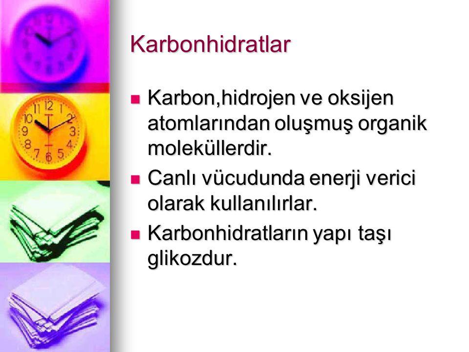 Karbonhidratlar Karbon,hidrojen ve oksijen atomlarından oluşmuş organik moleküllerdir. Karbon,hidrojen ve oksijen atomlarından oluşmuş organik molekül