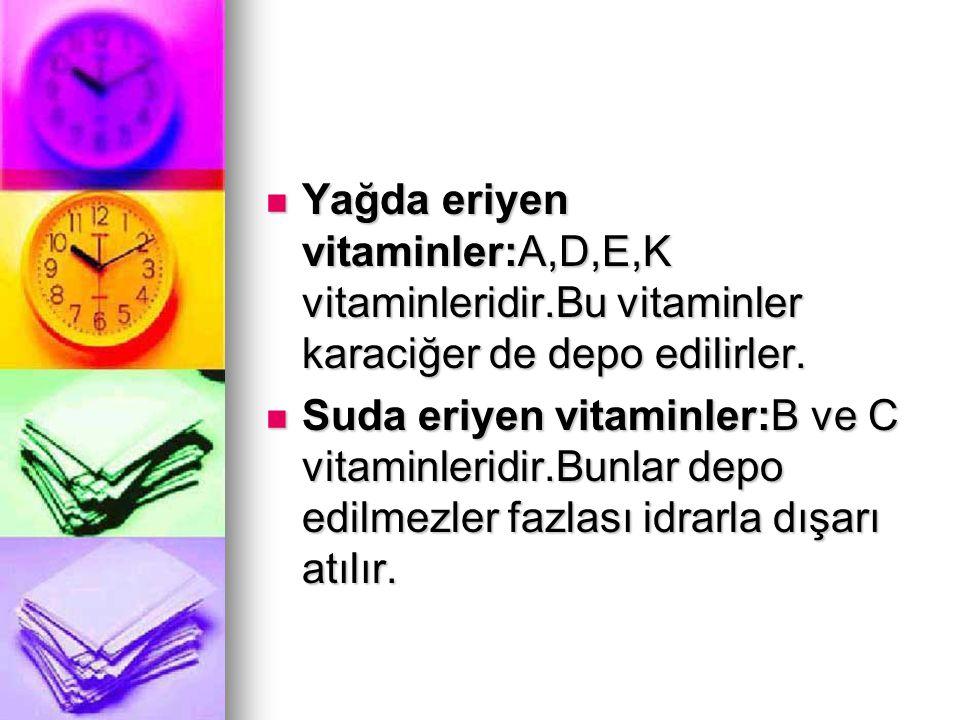Yağda eriyen vitaminler:A,D,E,K vitaminleridir.Bu vitaminler karaciğer de depo edilirler. Yağda eriyen vitaminler:A,D,E,K vitaminleridir.Bu vitaminler