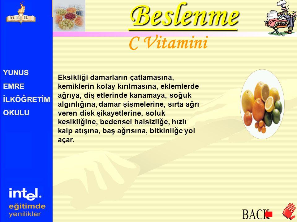 YUNUS EMRE İLKÖĞRETİM OKULU C Vitamini Eksikliği damarların çatlamasına, kemiklerin kolay kırılmasına, eklemlerde ağrıya, diş etlerinde kanamaya, soğu