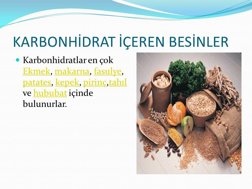 KARBONHİDRAT İÇEREN BESİNLER Karbonhidratlar en çok Ekmek, makarna, fasulye, patates, kepek, pirinç,tahıl ve hububat içinde bulunurlar. Ekmekmakarnafa