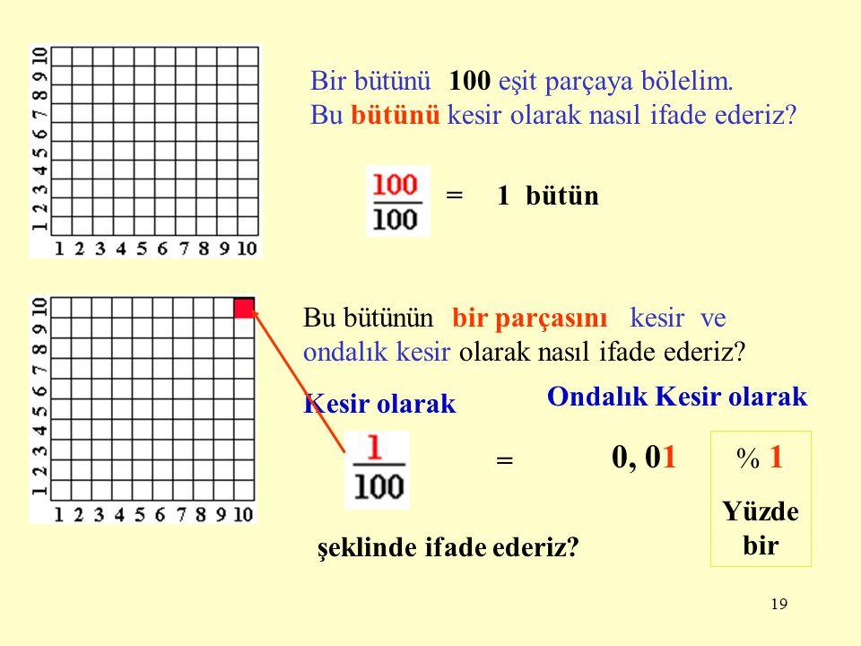 18 7) Aşağıdaki toplama işlemlerinden hangisi doğrudur? A) A) 0,7+0,4 = 0,3 B) B) 0, 5 + 0,1= 0,4 C) C) 0, 5+0, 3=0, 8 8) A) A) 0,0 B) B) 0, 1 C) C) 1
