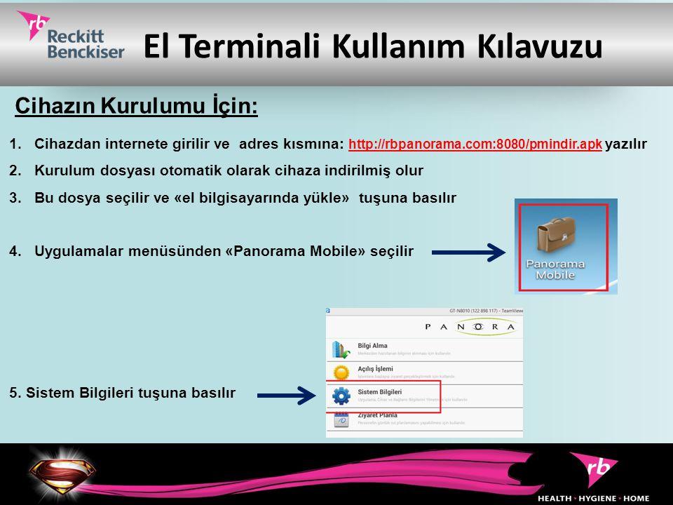 El Terminali Kullanım Kılavuzu 1.Cihazdan internete girilir ve adres kısmına: http://rbpanorama.com:8080/pmindir.apk yazılır 2.Kurulum dosyası otomati