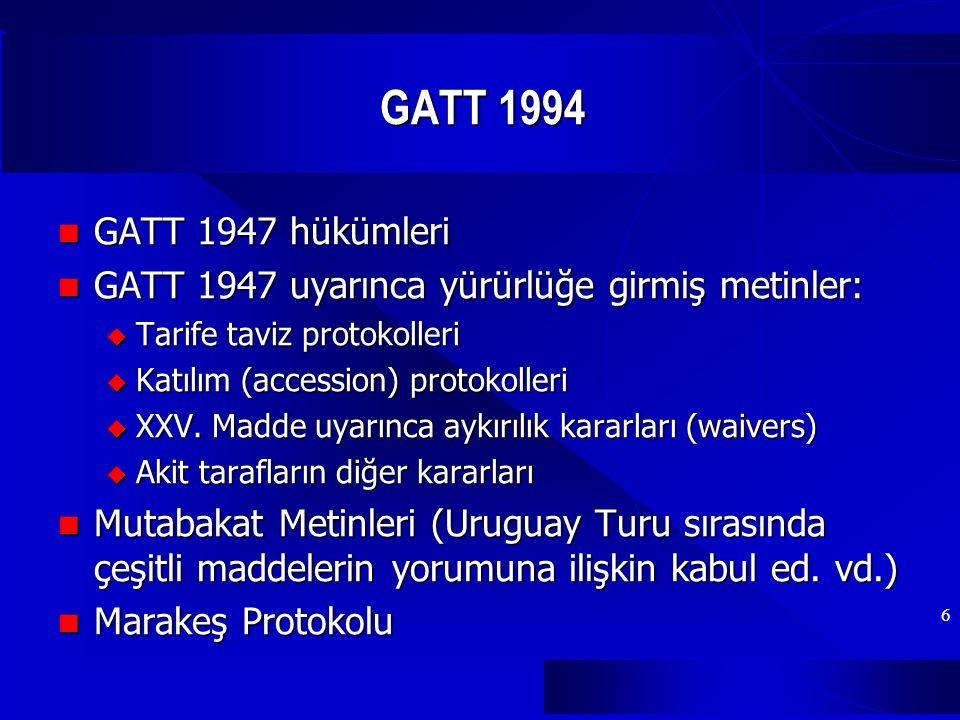 7 GATT 1994 GATT 1947'den farklı bir hukuki metin GATT 1947'den farklı bir hukuki metin GATT 1947'nin yürürlükteki son hali GATT 1994'e dahil GATT 1947'nin yürürlükteki son hali GATT 1994'e dahil Mal ticaretine ilişkin temel ilke ve davranış kurallarını belirlemekte Mal ticaretine ilişkin temel ilke ve davranış kurallarını belirlemekte Bu ilke ve kurallar 'GATT sistemi'nin belirleyici esasları olduğundan diğer DTÖ düzenlemeleri bakımından genel geçerliliğe sahip Bu ilke ve kurallar 'GATT sistemi'nin belirleyici esasları olduğundan diğer DTÖ düzenlemeleri bakımından genel geçerliliğe sahip GATT 1994 karmaşık bir metin ve tam bir konsolidasyon sağlamamakta GATT 1994 karmaşık bir metin ve tam bir konsolidasyon sağlamamakta Ek 1 A Anlaşmalarının hükümleri ile GATT 1994 arasında ihtilaf halinde, söz konusu Anlaşma hükümü önceliklidir (DTÖ Kuruluş Anl.