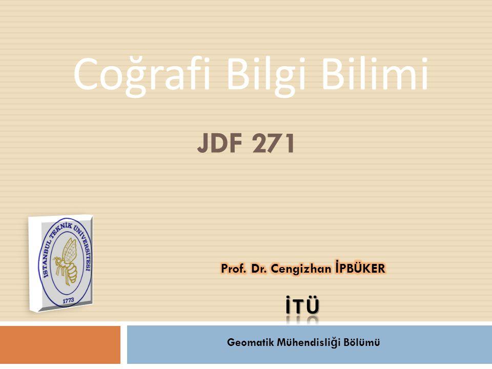 JDF 271 Coğrafi Bilgi Bilimi