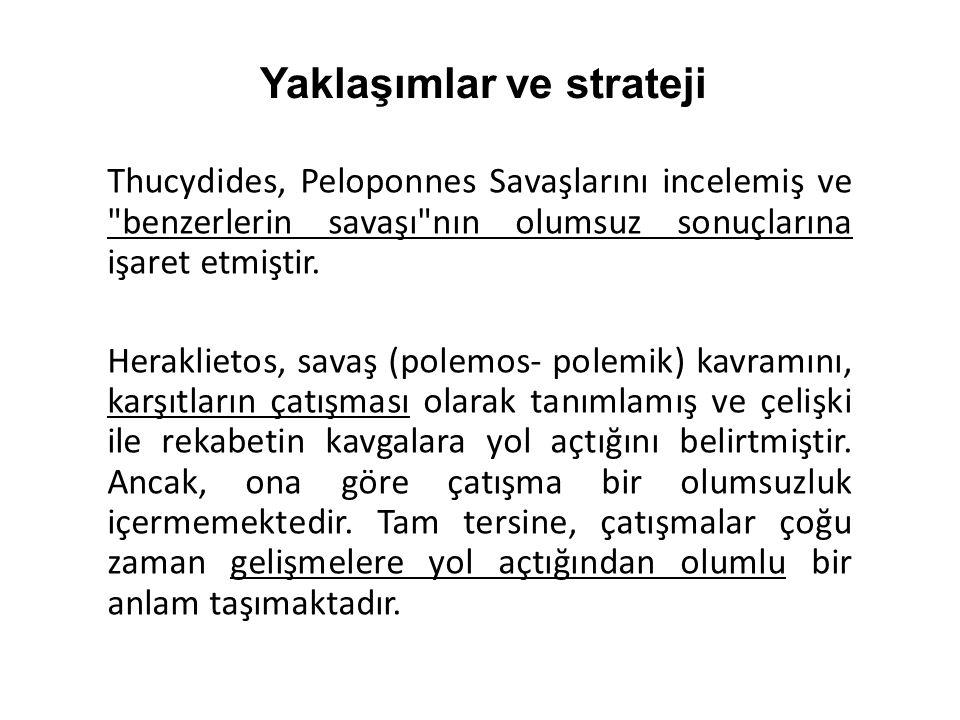 Thucydides, Peloponnes Savaşlarını incelemiş ve benzerlerin savaşı nın olumsuz sonuçlarına işaret etmiştir.